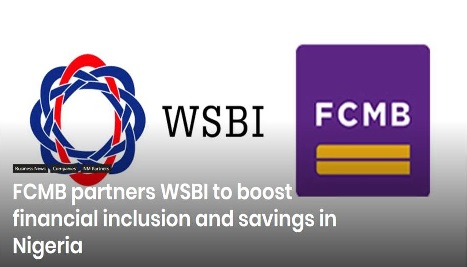 FCMB in collaborative with WSBI to boost financial inclusion and savings in Nigeria