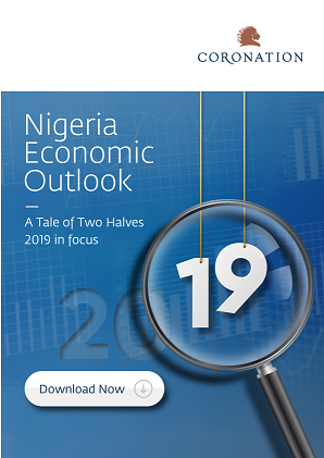 Coronation Research issues 2019 Economic Outlook for Nigeria,with'A Tale of Two Halves'